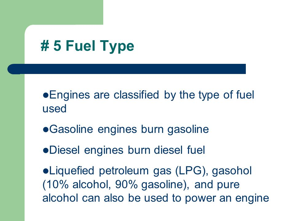 # 5 Fuel Type Engines are classified by the type of fuel used