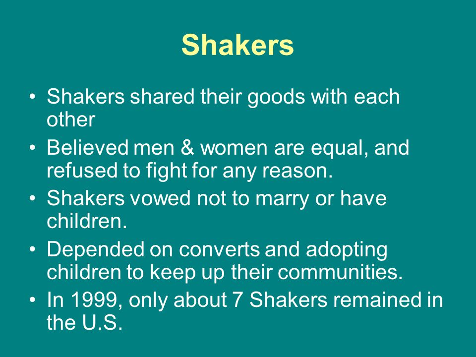 Shakers Shakers shared their goods with each other
