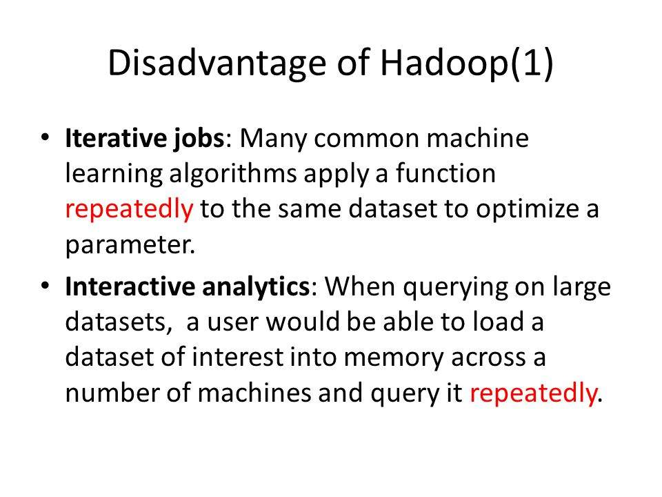 Disadvantage of Hadoop(1)