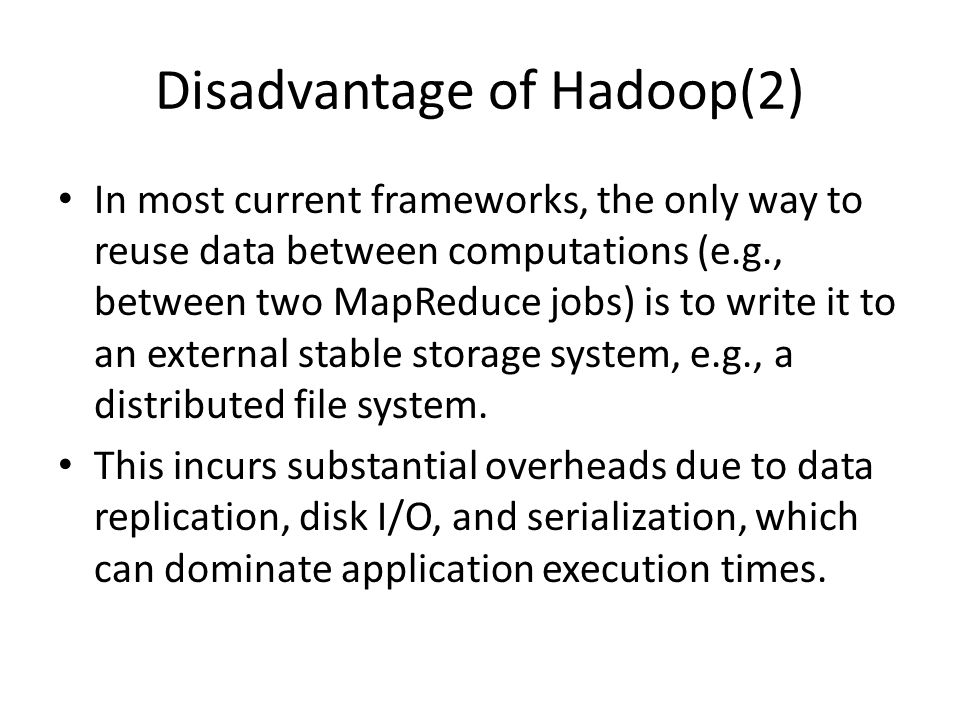 Disadvantage of Hadoop(2)