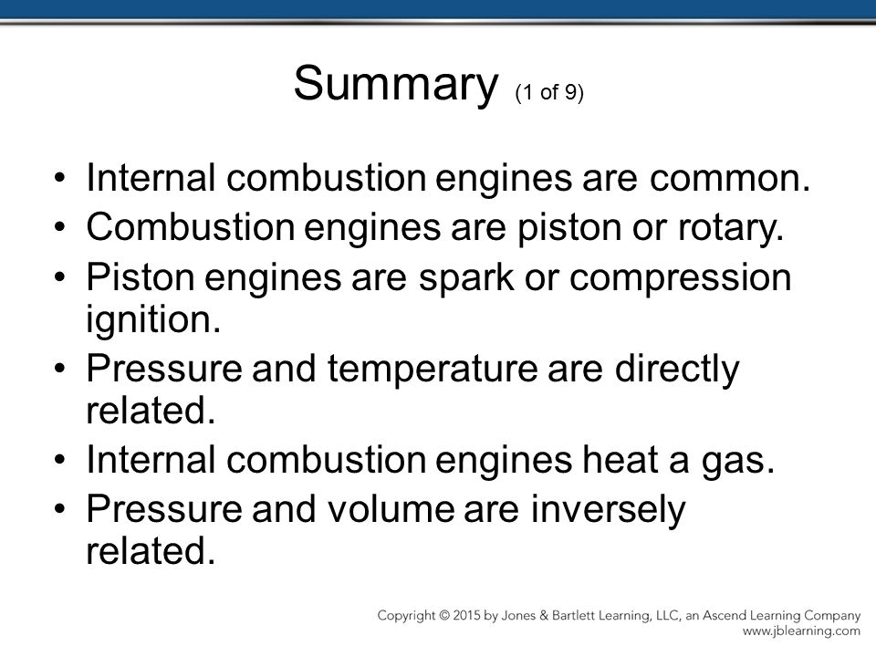 Summary (1 of 9) Internal combustion engines are common.