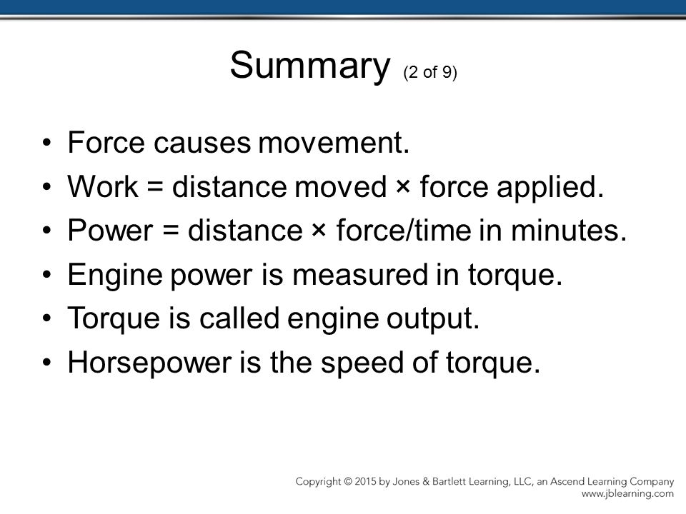 Summary (2 of 9) Force causes movement.