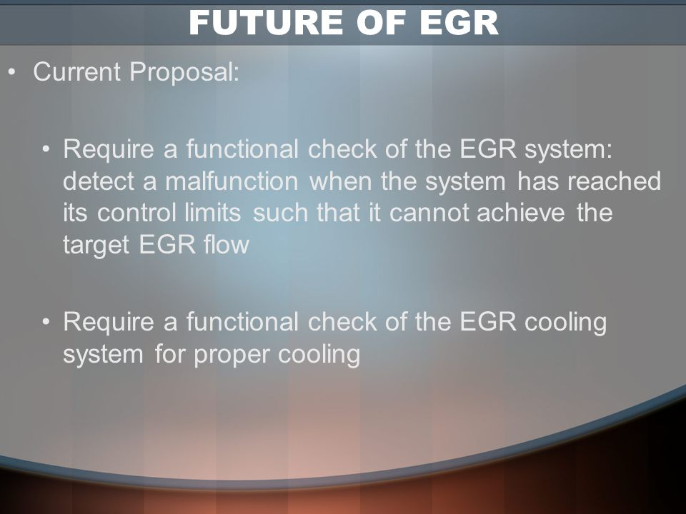 FUTURE OF EGR Current Proposal: