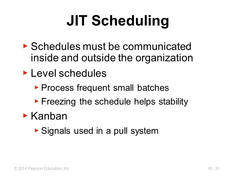JIT Scheduling Schedules must be communicated inside and outside the organization. Level schedules.