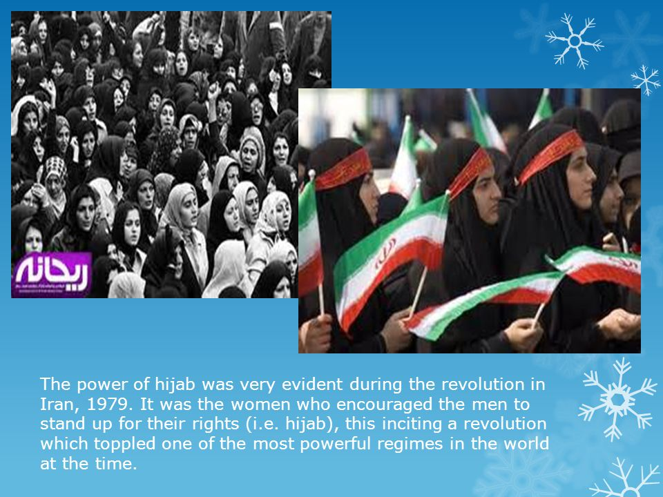 The power of hijab was very evident during the revolution in Iran, 1979.