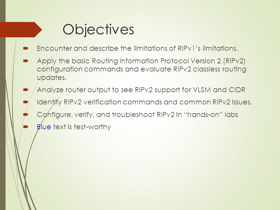 Objectives Encounter and describe the limitations of RIPv1's limitations.