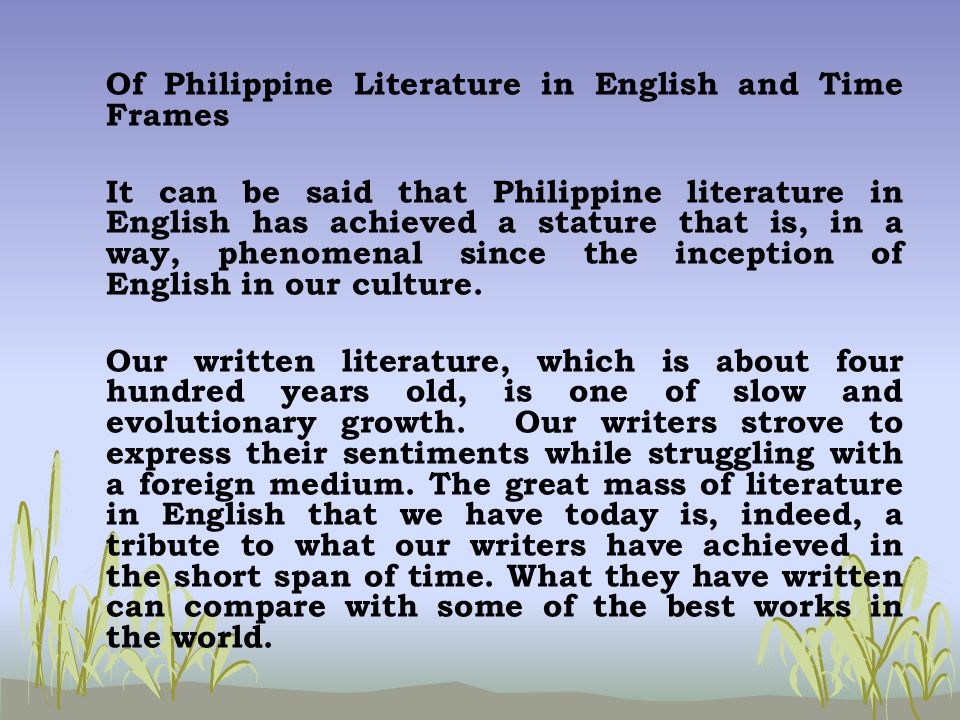 summary of the philippines literature essay Summary of the philippines literature d  an essay on philippine literature philippine literature started as a chant from tribes/ tribal chanting until the present.