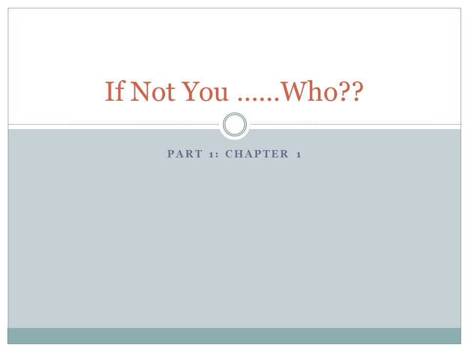 If Not You ……Who Part 1: Chapter 1