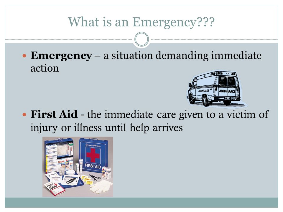 What is an Emergency Emergency – a situation demanding immediate action.