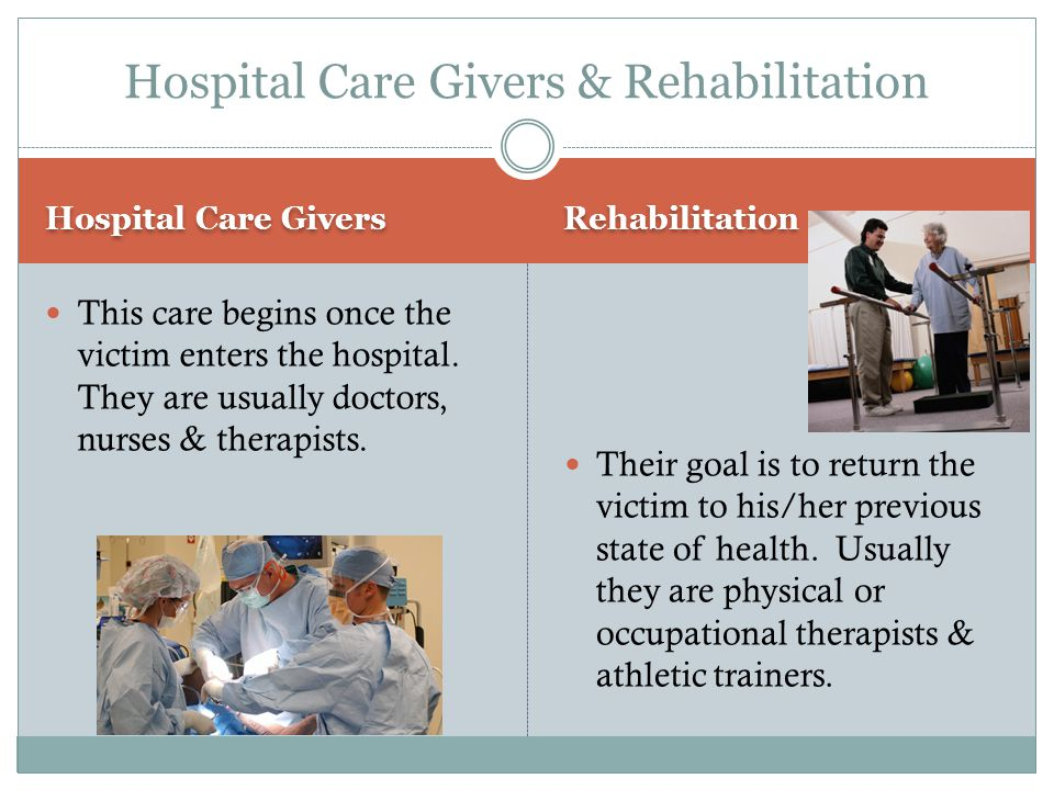 Hospital Care Givers & Rehabilitation