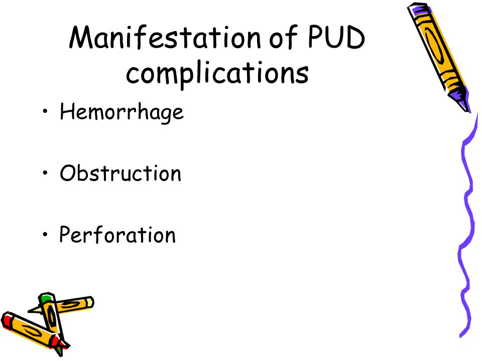 Manifestation of PUD complications