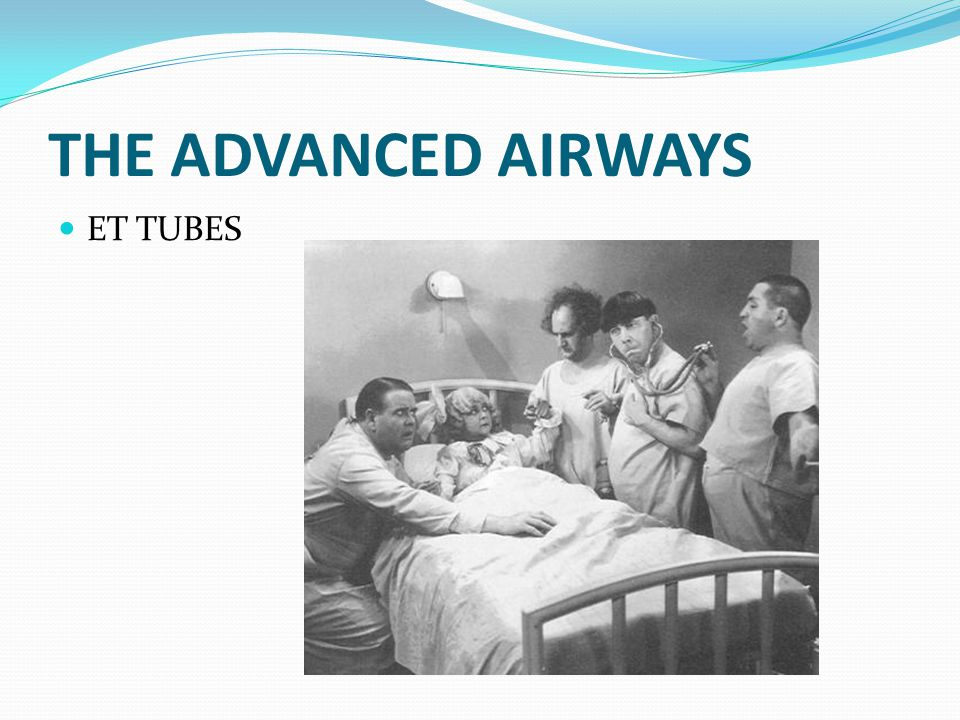 THE ADVANCED AIRWAYS ET TUBES