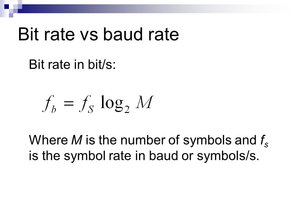 Bit rate vs baud rate Bit rate in bit/s: