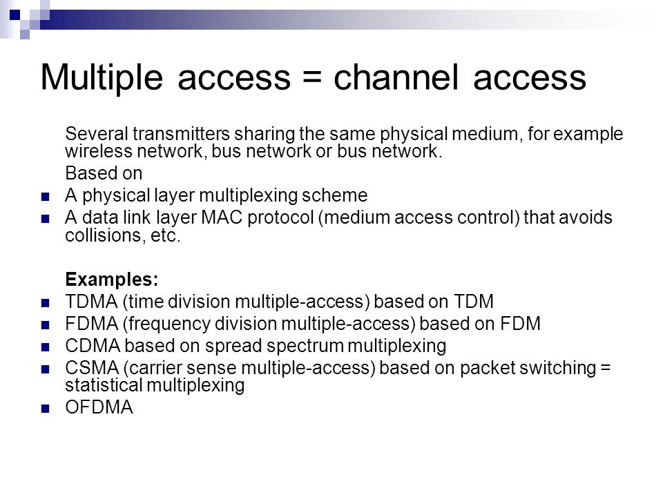 Multiple access = channel access