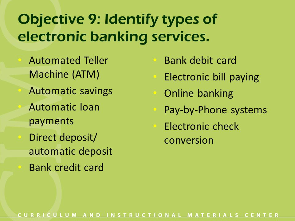 Objective 9: Identify types of electronic banking services.