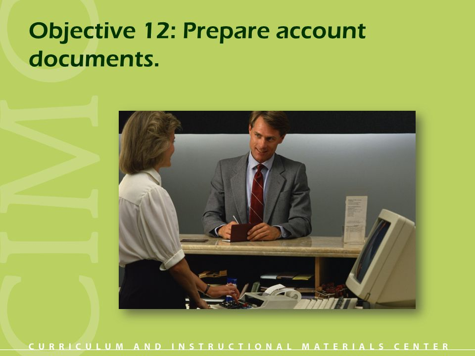 Objective 12: Prepare account documents.