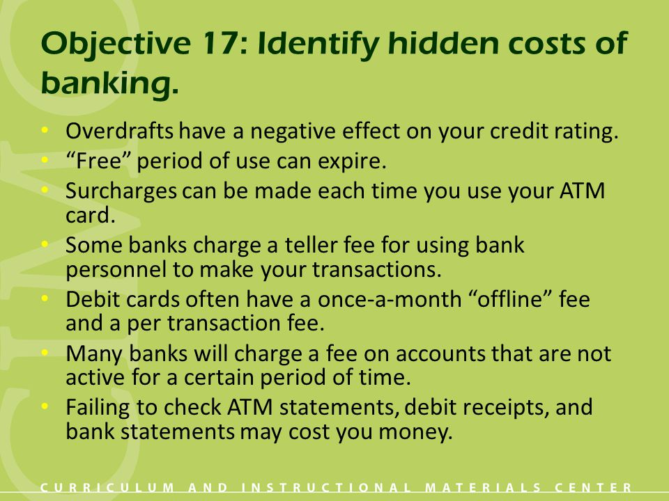 Objective 17: Identify hidden costs of banking.