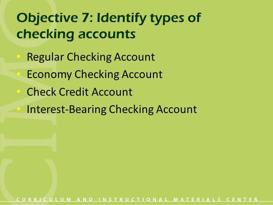 Objective 7: Identify types of checking accounts