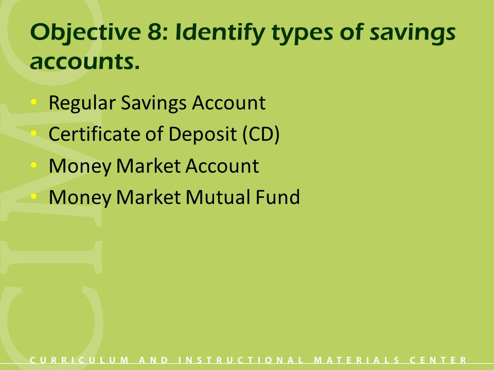 Objective 8: Identify types of savings accounts.