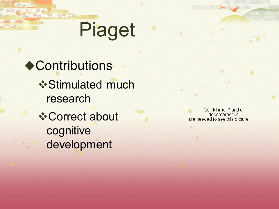 Piaget Contributions Stimulated much research