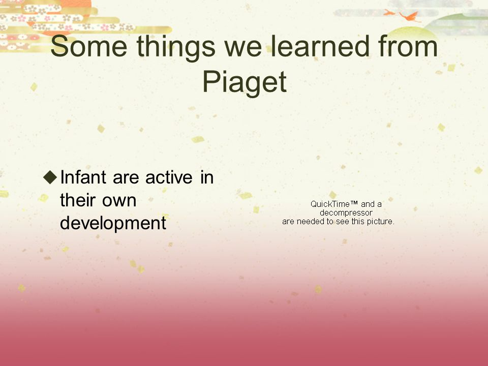 Some things we learned from Piaget
