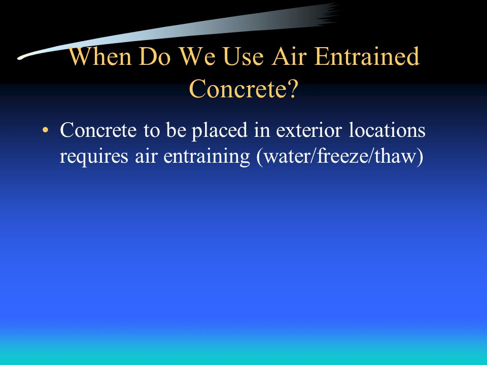 When Do We Use Air Entrained Concrete
