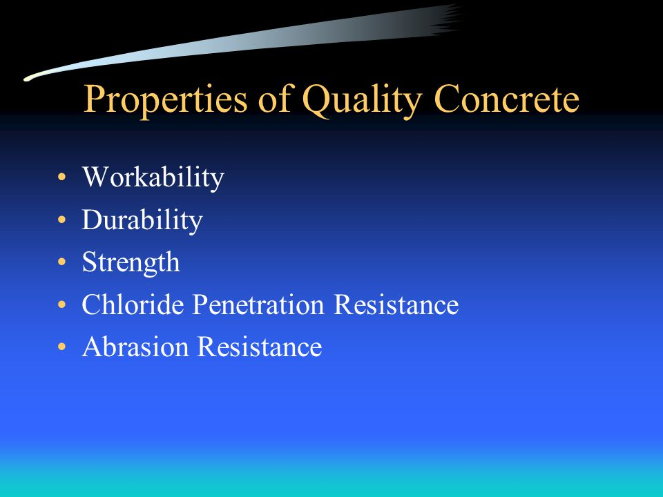 Properties of Quality Concrete