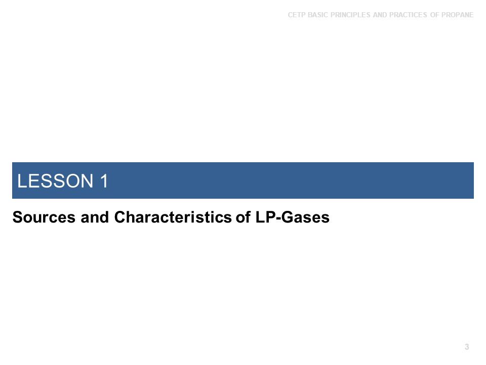 LESSON 1 Sources and Characteristics of LP-Gases