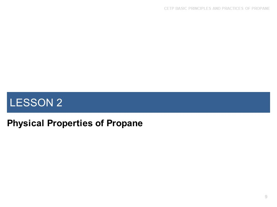 LESSON 2 Physical Properties of Propane 9