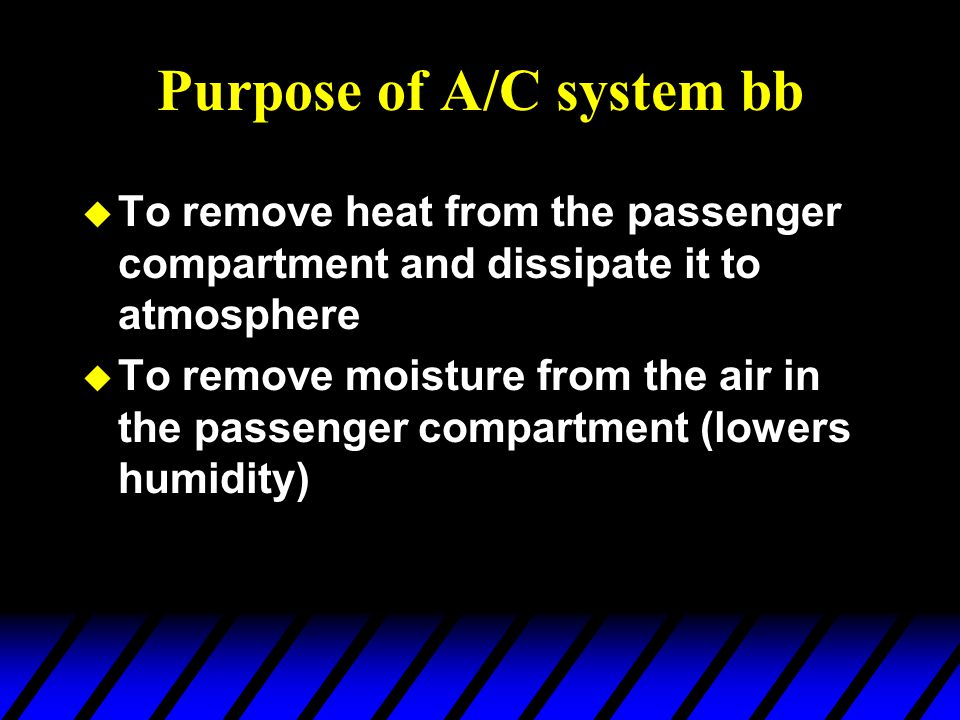 Purpose of A/C system bb