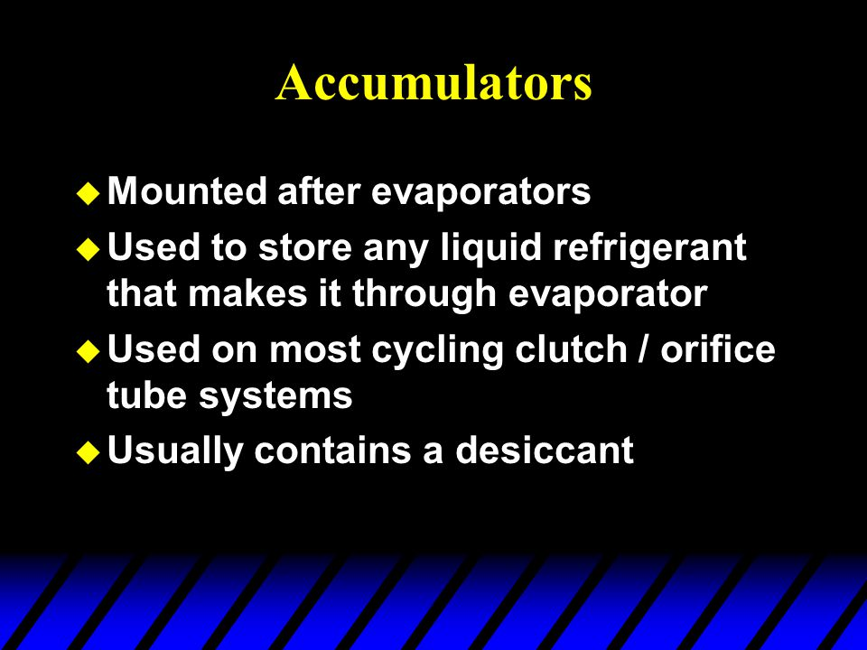 Accumulators Mounted after evaporators