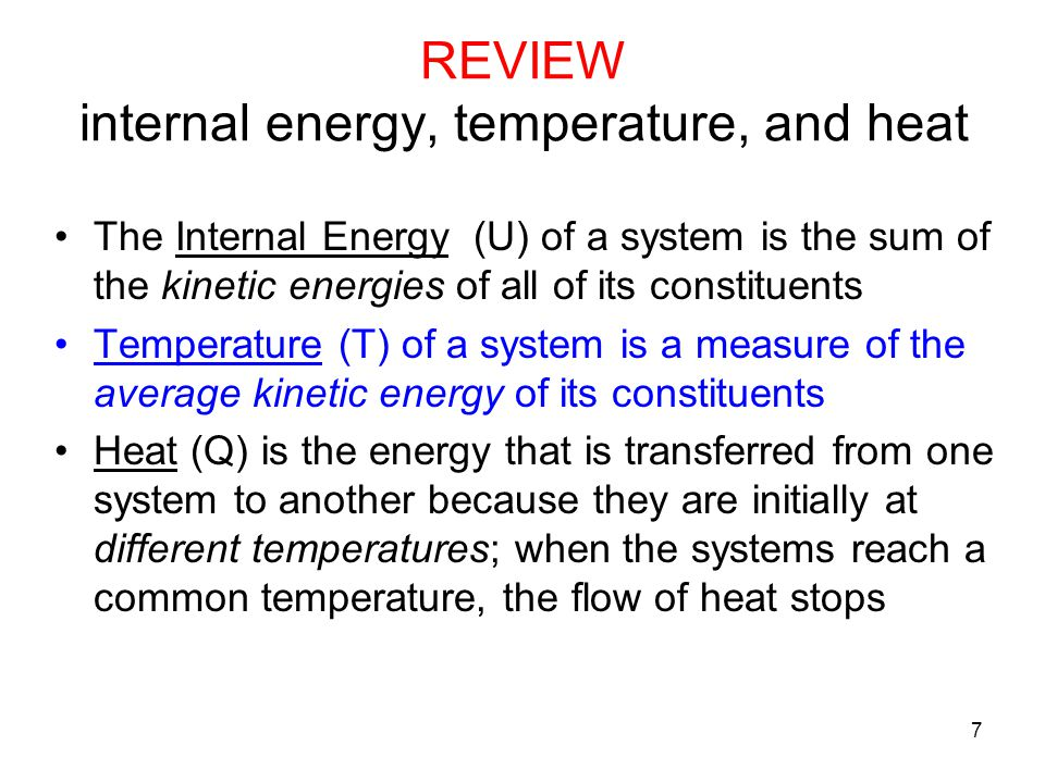REVIEW internal energy, temperature, and heat