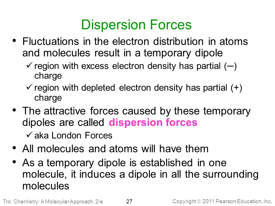 Chapter 11 Liquids Solids And Intermolecular Forces Ppt Download. Dispersion Forces Fluctuations In The Electron Distribution Atoms And Molecules Result A Temporary Dipole. Worksheet. Worksheet Electron Distributions Review Answer Key At Mspartners.co