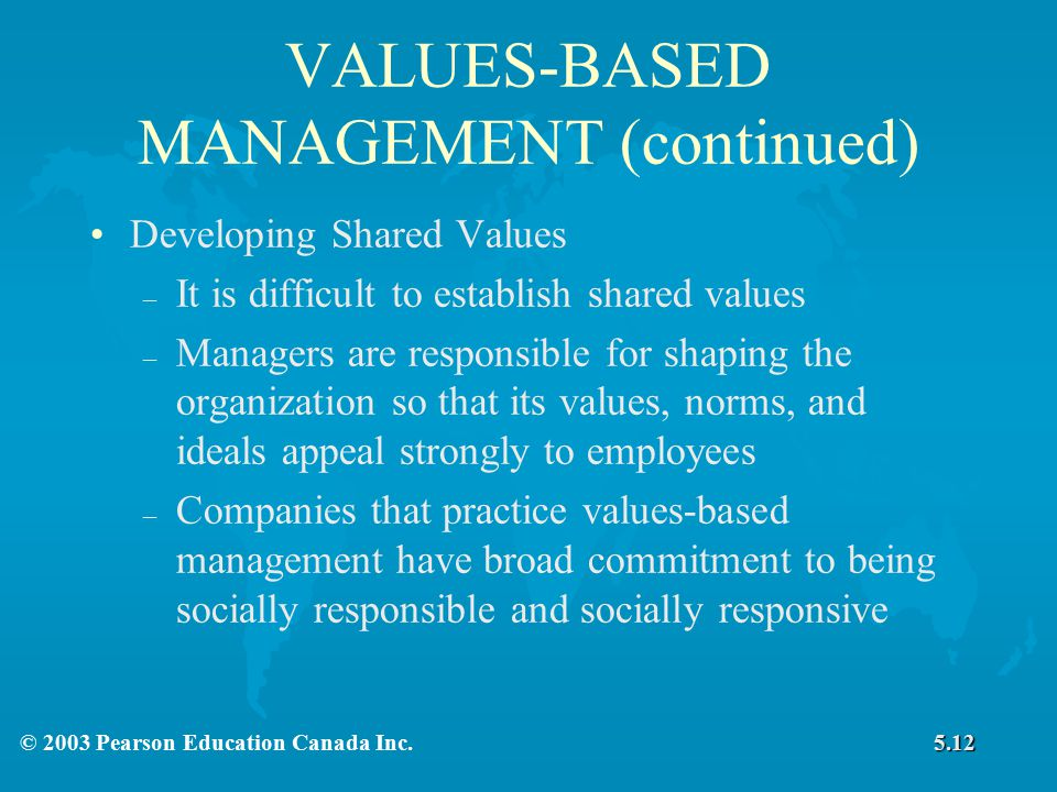 VALUES-BASED MANAGEMENT (continued)
