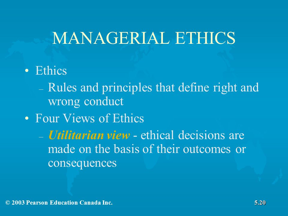 MANAGERIAL ETHICS Ethics