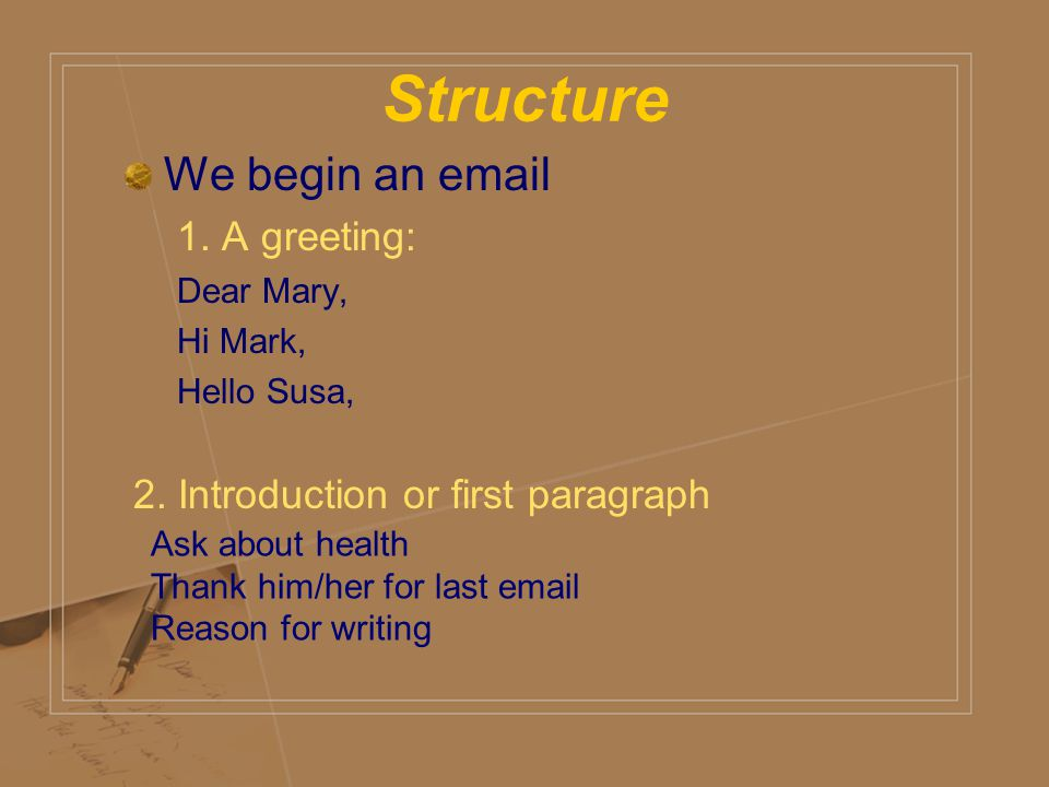 Structure We begin an  1. A greeting: