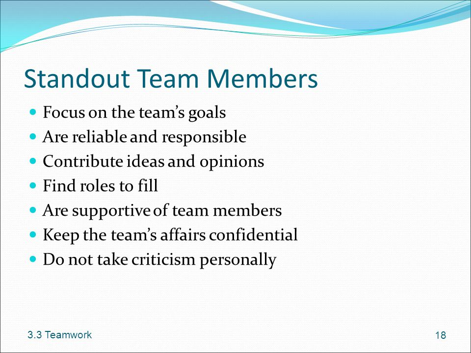 Standout Team Members Focus on the team's goals