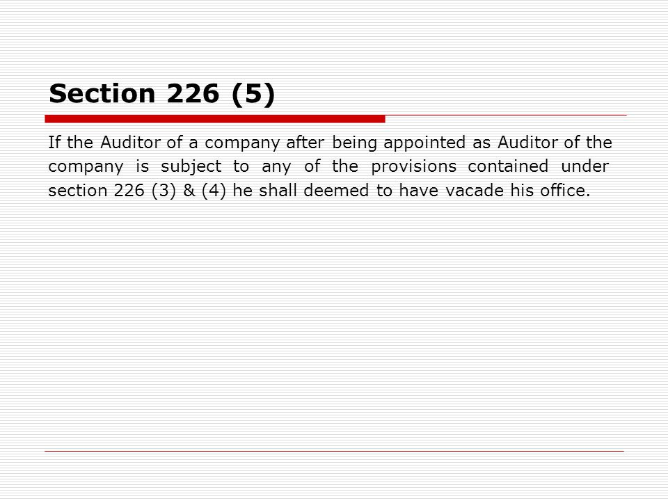 Section 226 (5) If the Auditor of a company after being appointed as Auditor of the.