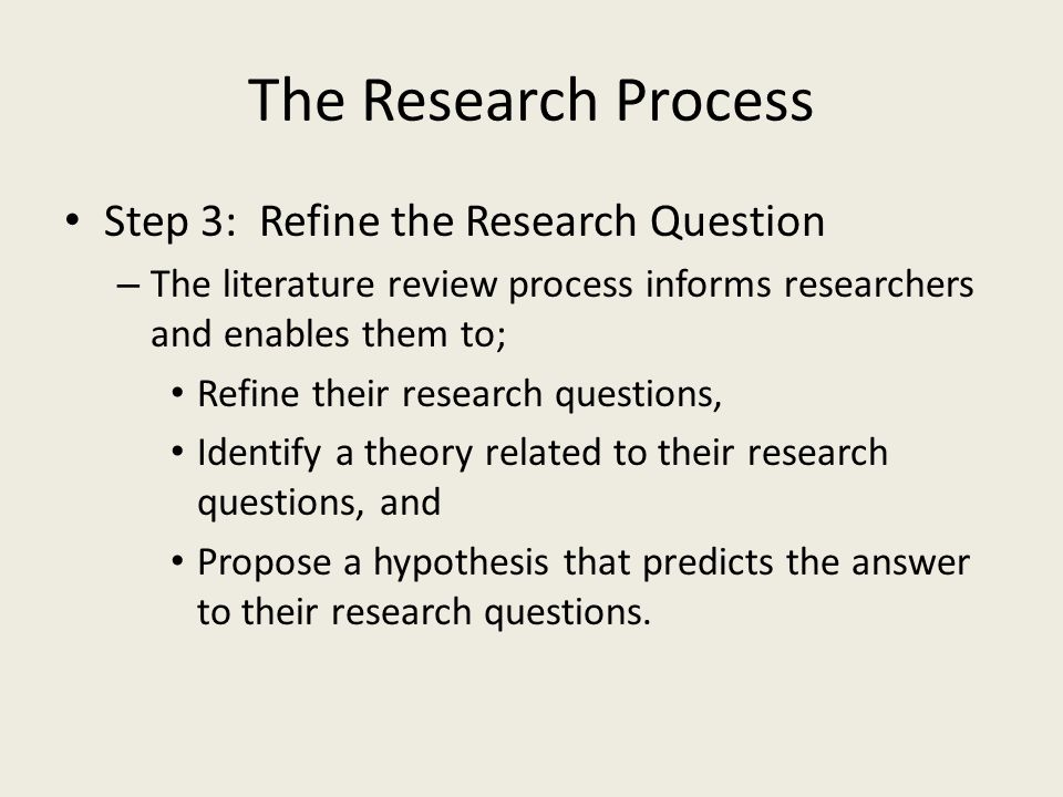 The Research Process Step 3: Refine the Research Question