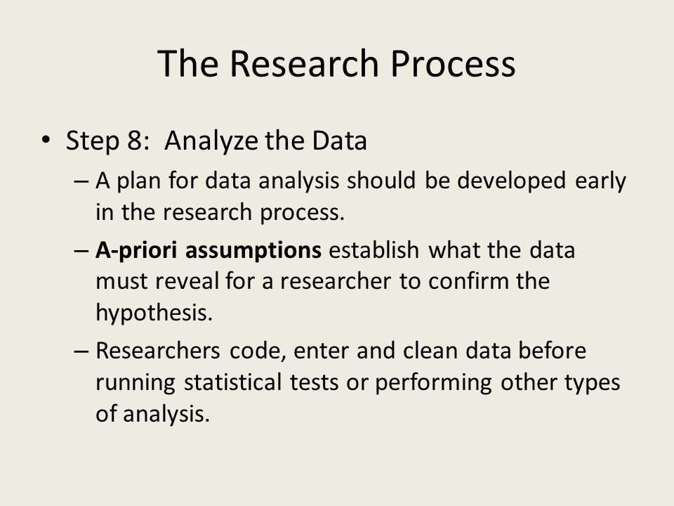 The Research Process Step 8: Analyze the Data