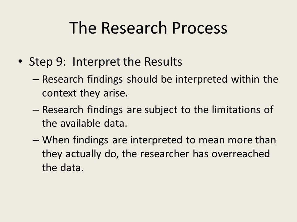 The Research Process Step 9: Interpret the Results
