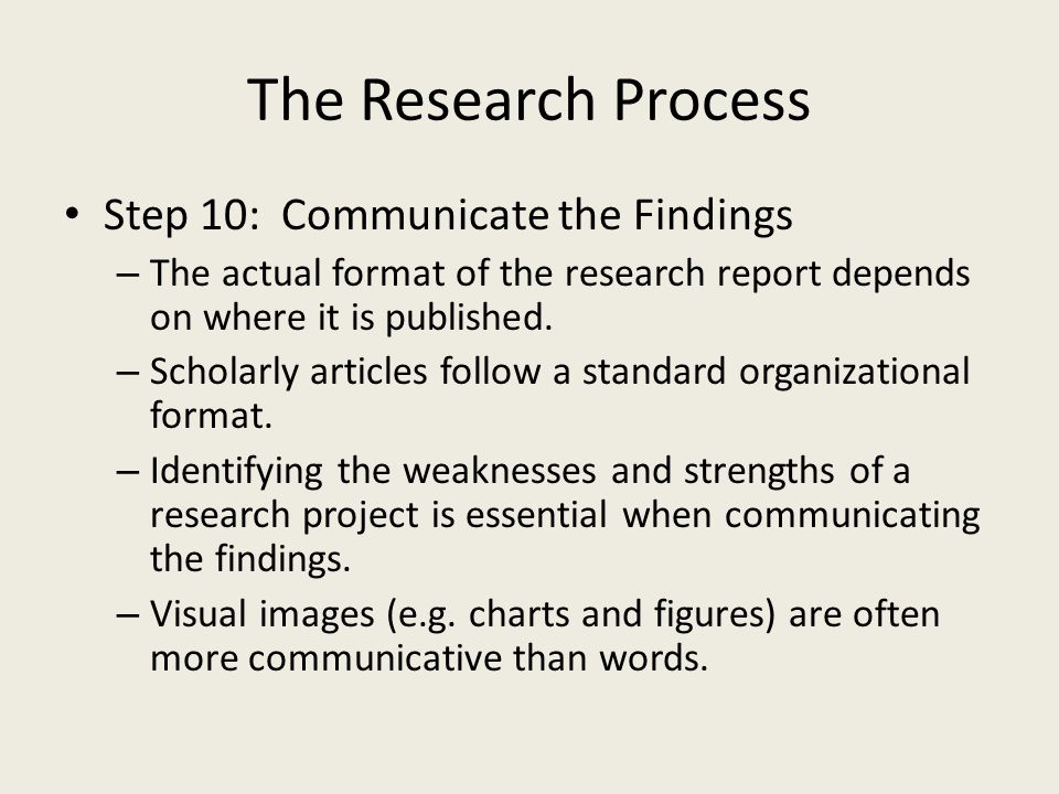 The Research Process Step 10: Communicate the Findings