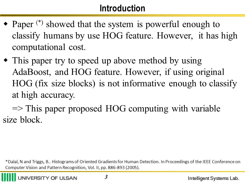 => This paper proposed HOG computing with variable size block.