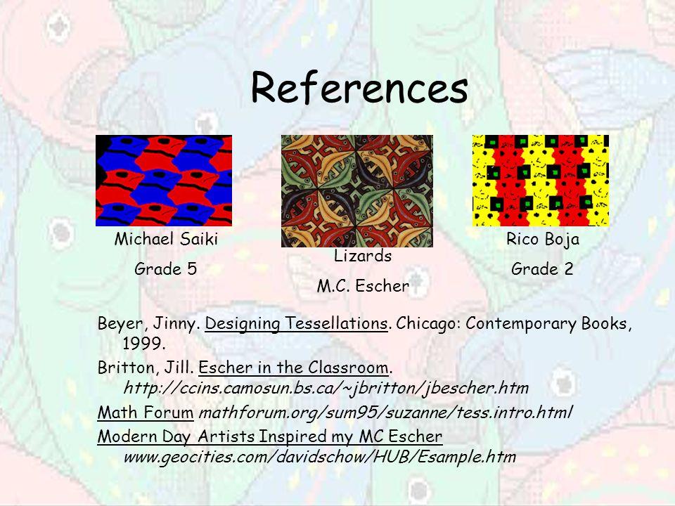 References Michael Saiki Grade 5 Rico Boja 2 Lizards MC Escher