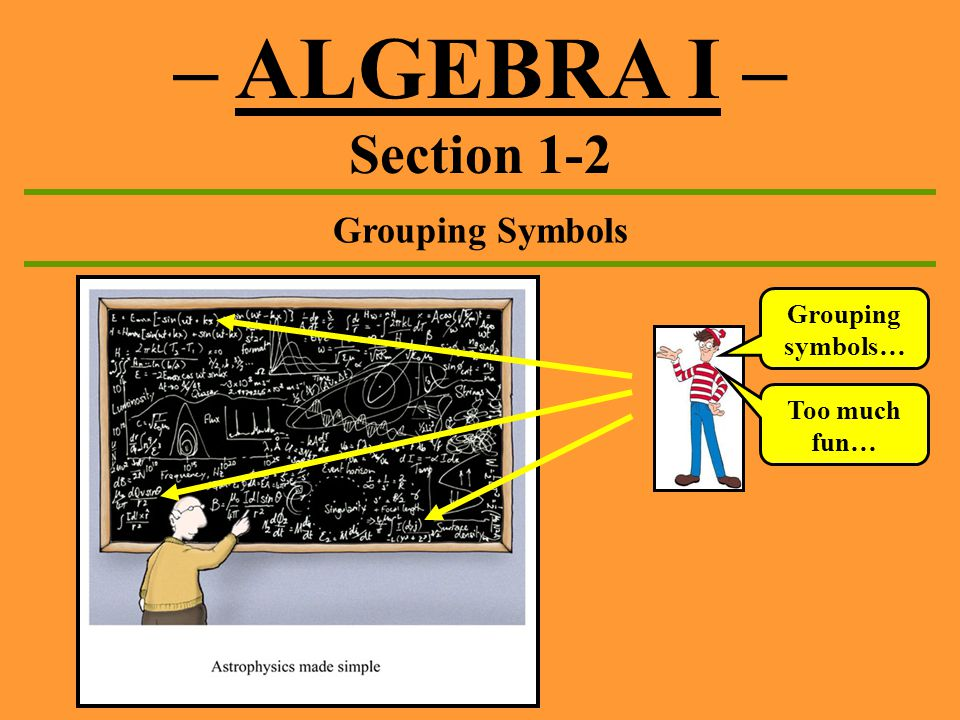 Algebra I Section 1 2 Grouping Symbols Grouping Symbols Ppt