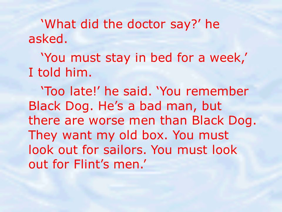 'What did the doctor say ' he asked.