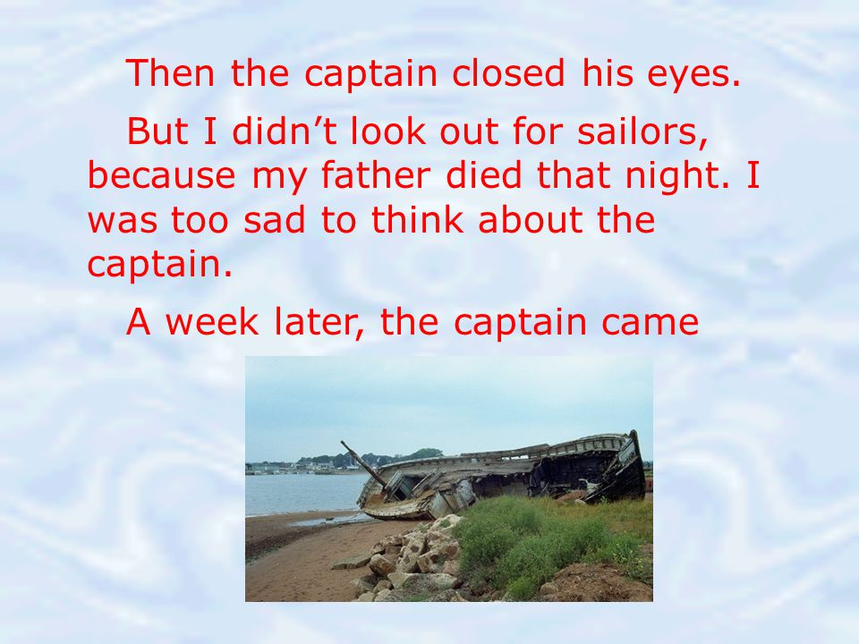 Then the captain closed his eyes.