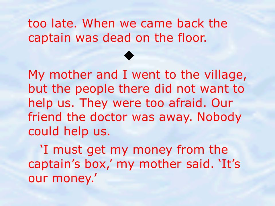  too late. When we came back the captain was dead on the floor.