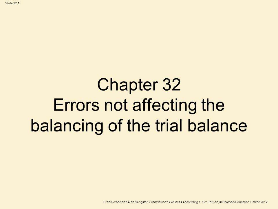 Chapter 32 Errors not affecting the balancing of the trial balance