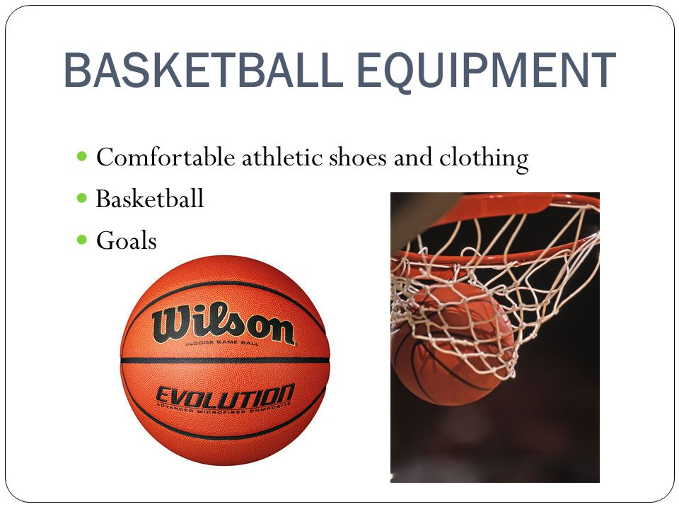 BASKETBALL EQUIPMENT Comfortable athletic shoes and clothing